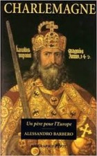 """Charlemagne ; un père pour l'Europe"" - Click to enlarge picture."