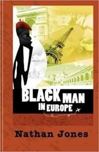 Nathan Jones-Black Man In Europe - Click to enlarge picture.