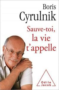 Boris Cyrulnik- Sauve toi la vie t'appelle - Click to enlarge picture.
